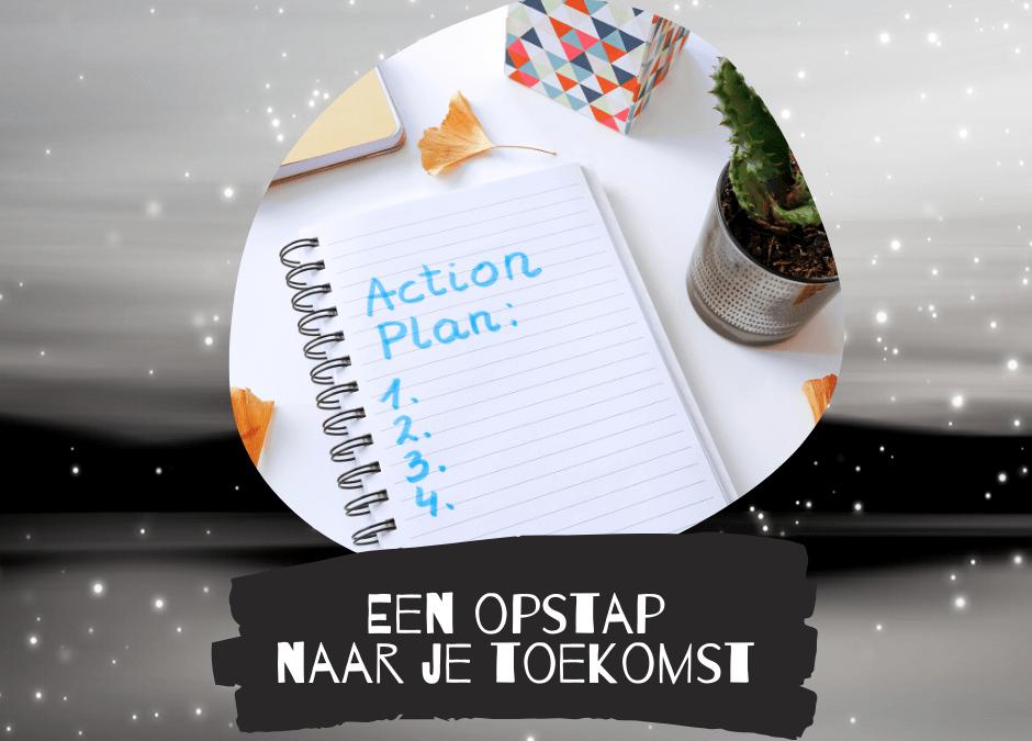 Een handelingsplan als opstap naar je toekomst