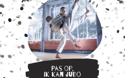 Pas op, ik kan judo
