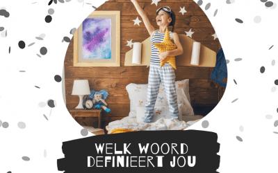 Welk woord definieert jou?