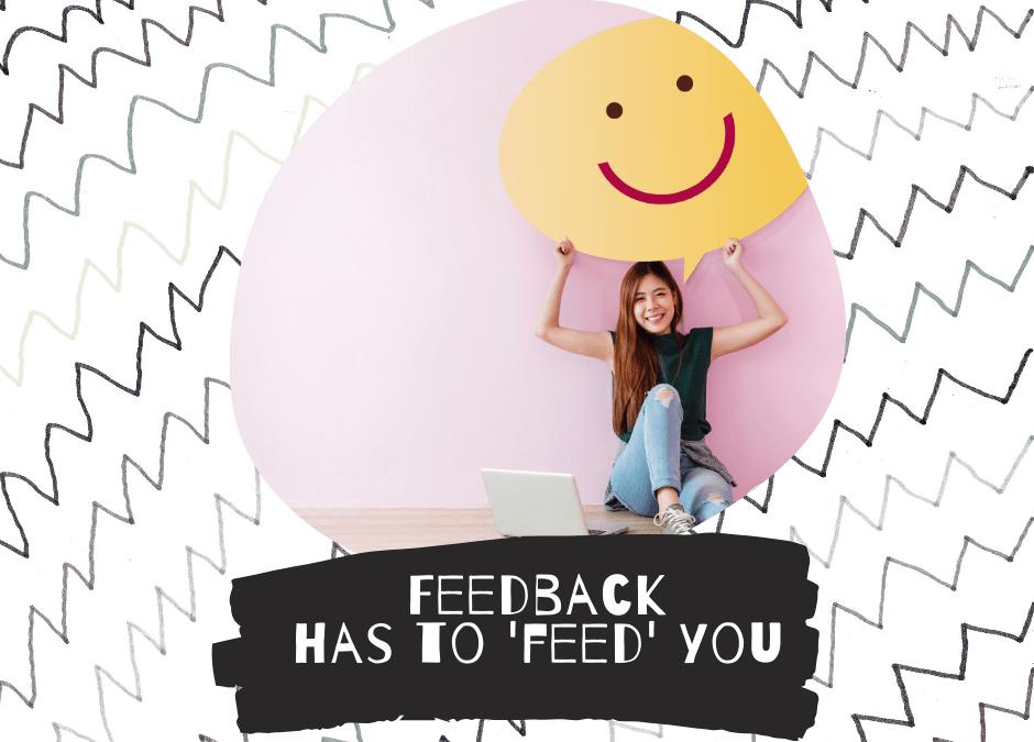 Feedback… mag je voeden!