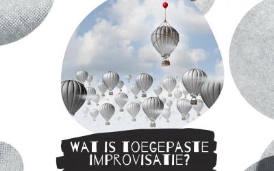 Wat is toegepaste improvisatie?