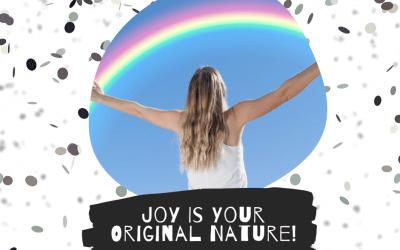 Joy Is Your Original Nature!