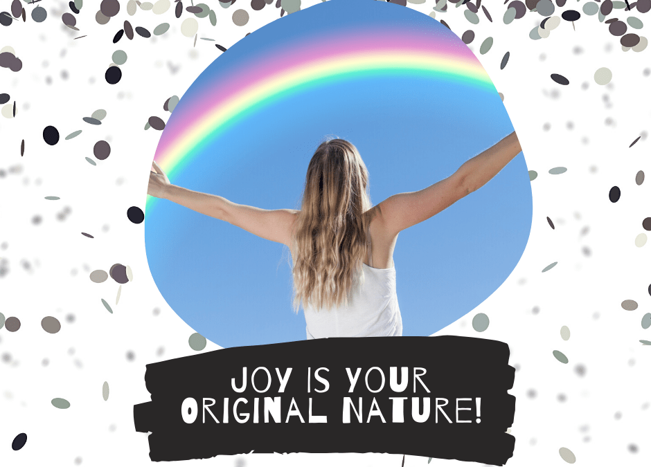 Joy Is Your Original Nature!