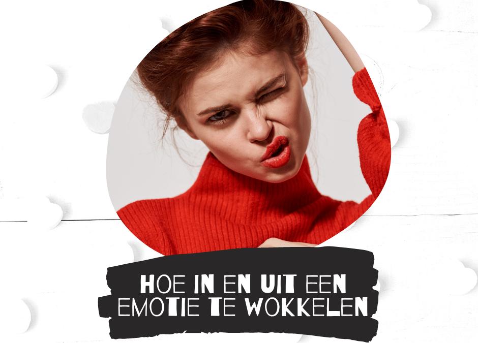 Hoe in en uit een emotie te wokkelen…?!