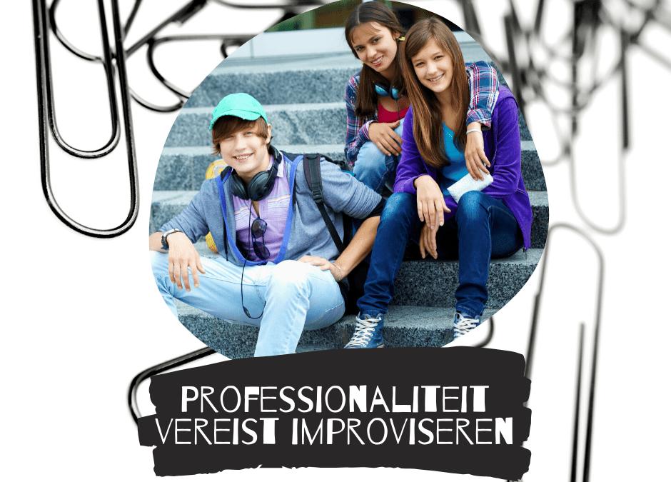 Durf te improviseren in de jeugdzorg!