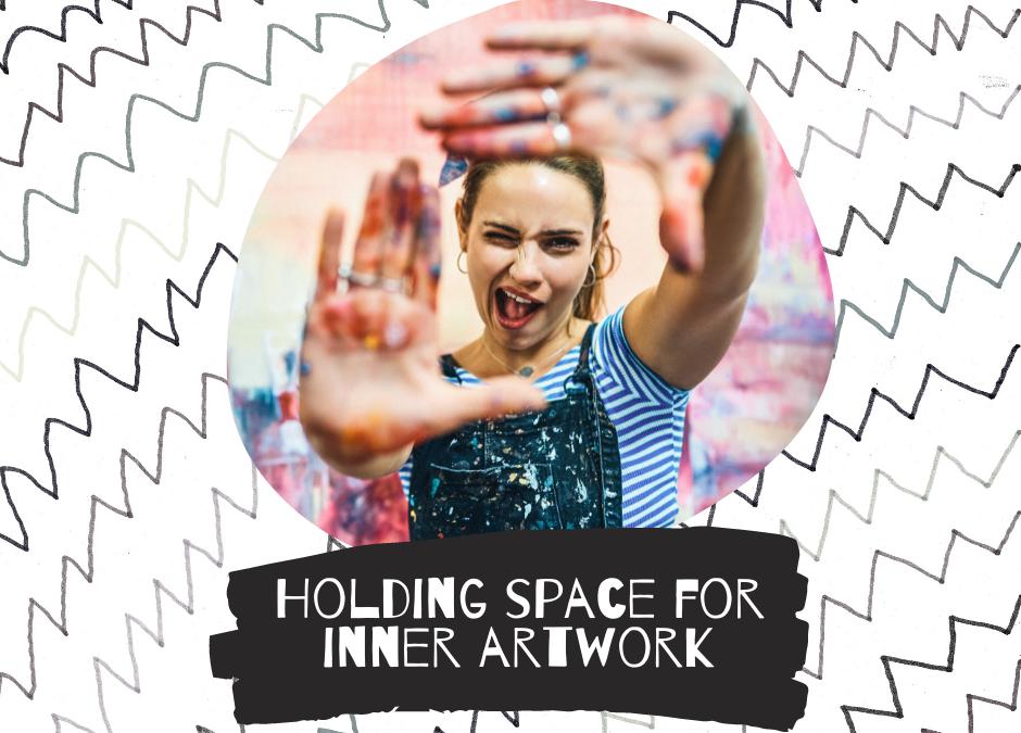 Holding space for inner artwork